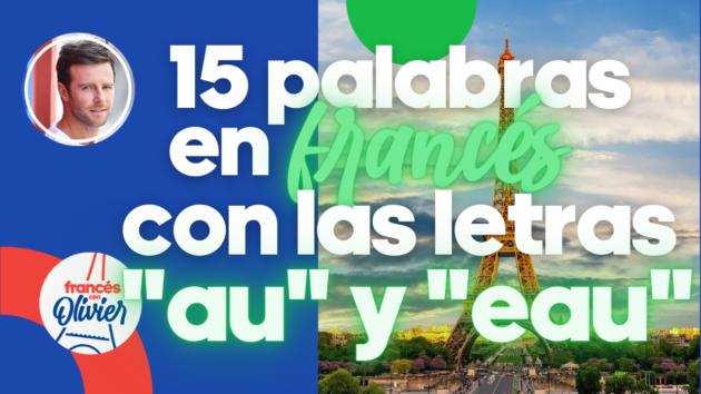 palabras francés letras au y eau