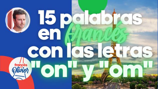 palabras francés letras on y om